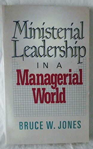 9780842338646: Ministerial Leadership in a Managerial World