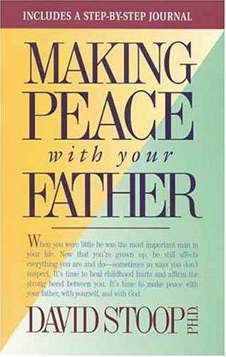 9780842338851: Making Peace With Your Father/Includes a Step-By-Step Journal