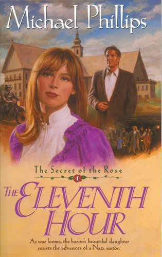9780842339339: The Eleventh Hour (Secret of the Rose #1)