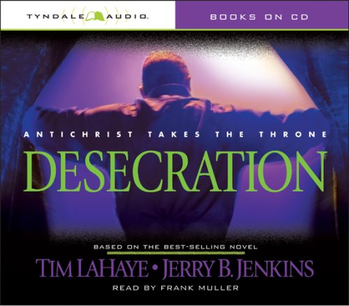9780842339698: Desecration: Antichrist Takes the Throne (Left Behind)