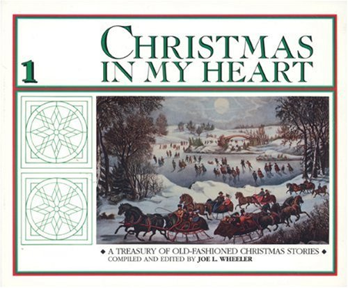 Christmas in My Heart, Vol 1 (0842339787) by Joe L. Wheeler