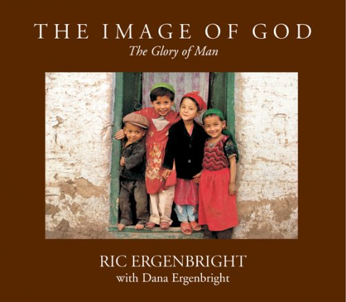 The Image of God: The Glory of Man: Ergenbright, Ric;Ergenbright, Dana