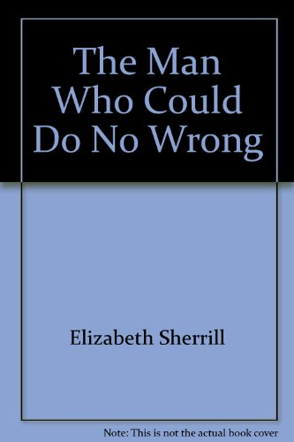 9780842340021: The Man Who Could Do No Wrong