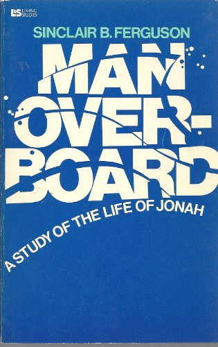 Man Overboard (Living studies) (0842340157) by Sinclair Ferguson