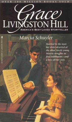 9780842340366: Marcia Schuyler (Grace Livingston Hill #83)