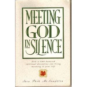 Meeting God in Silence: Sara Park McLaughlin