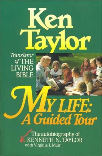My Life: A Guided Tour: Taylor, Kenneth N.;