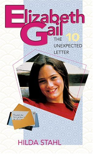 The Unexpected Letter (Elizabeth Gail Revised Series #10) (0842340734) by Hilda Stahl