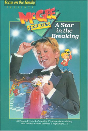A Star in the Breaking (Mcgee & Me! Series Vol 2) (0842341684) by Focus on the Family