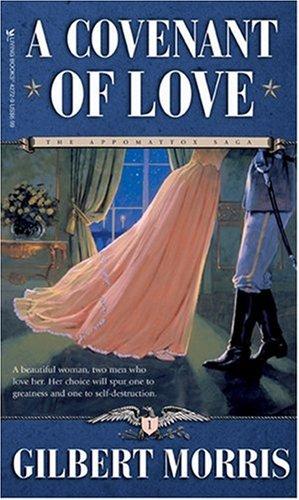 9780842342728: A Covenant of Love (The Appomattox Saga, Book 1)