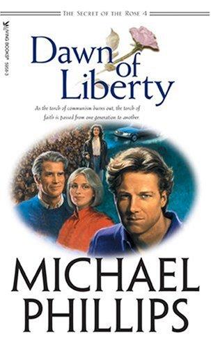 9780842342933: Dawn of Liberty (Secret of the Rose, Book 4)