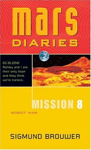 9780842343114: Mission 8: Robot War (Mars Diaries)