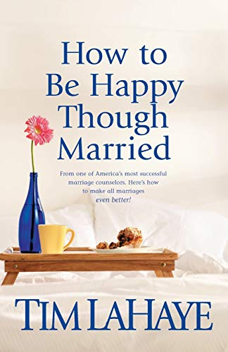 How to Be Happy Though Married: LaHaye, Tim