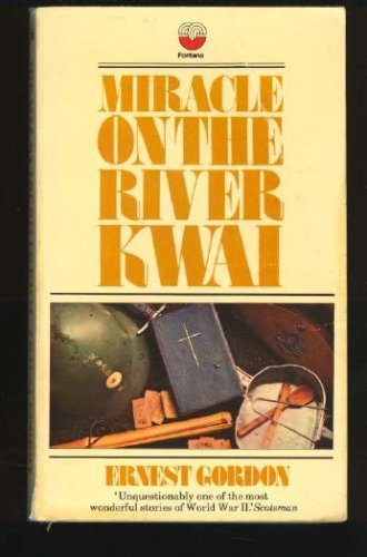 Miracle on the River Kwai: Ernest Gordon
