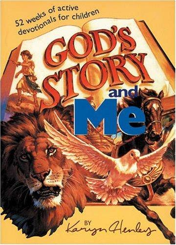 God's Story and Me: Henley, Karyn
