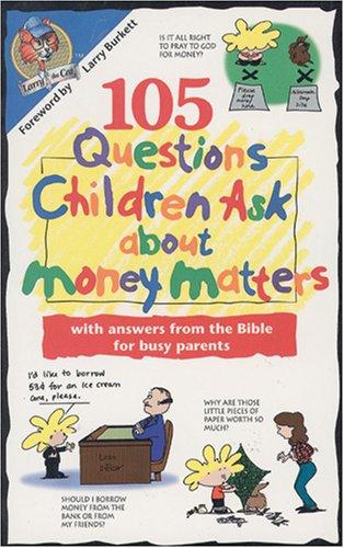 105 Questions Children Ask About Money Matters: James C. Wilhoit,