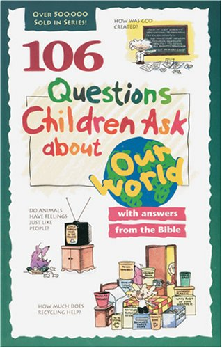 9780842345279: 106 Questions Children Ask about Our World (Questions Children Ask)
