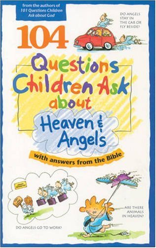 104 Questions Children Ask about Heaven and: David R. Veerman,