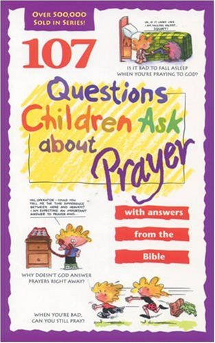 9780842345422: 107 Questions Children Ask about Prayer (Questions Children Ask)