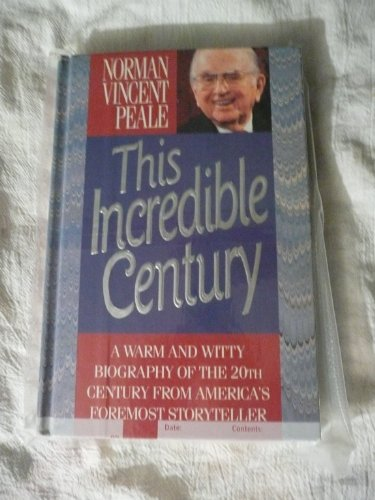 9780842346153: This Incredible Century: A Warm and Witty Biography of the 20th Century from America's Foremost Storyteller