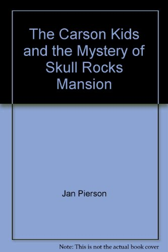 9780842346658: The Carson Kids and the Mystery of Skull Rocks Mansion (Carson Kids & the Mystery of Skull Rocks Mansion)