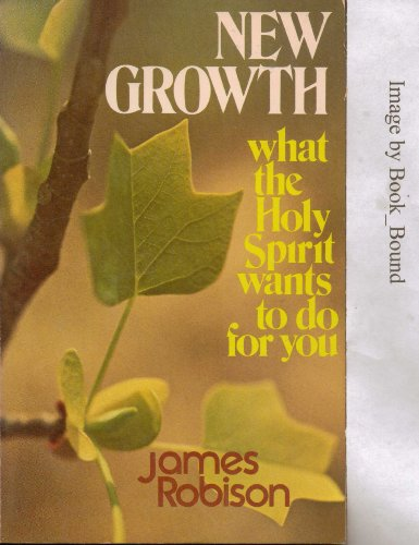 9780842346702: New Growth What the Holy Spirit Wants to Do for You