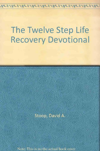 9780842347587: The Twelve Step Life Recovery Devotional