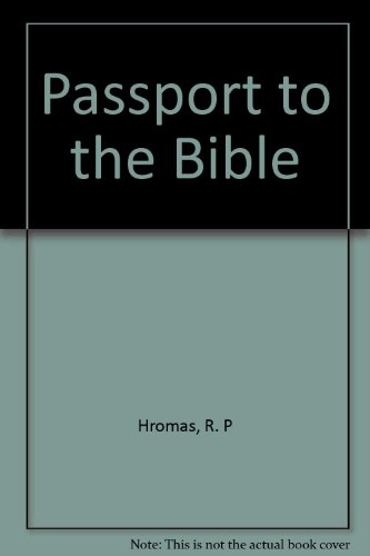 Passport to the Bible: Entering God's Word Through Six Exciting Bible Study Methods: Hromas, R...