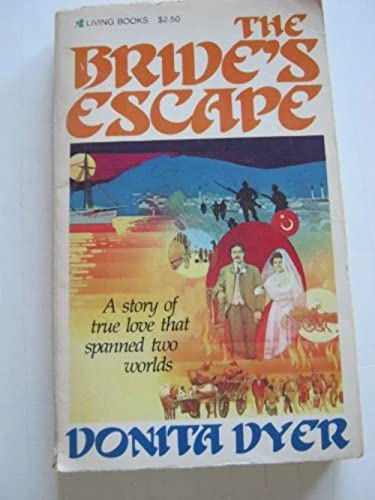 9780842348126: The Bride's Escape: A Story of True Love That Spanned Two Worlds