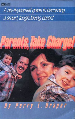 Parents Take Charge (Living Studies): Perry L. Draper