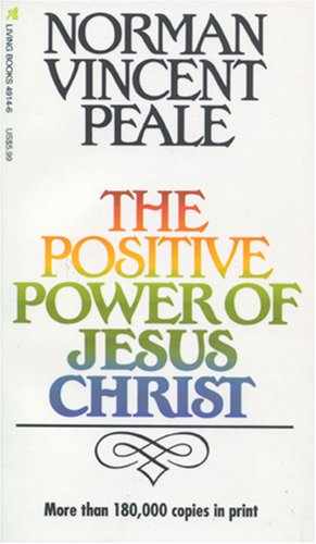 9780842349147: The Positive Power of Jesus Christ