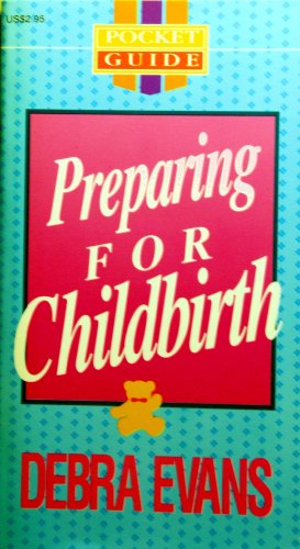 Preparing for Childbirth (9780842349178) by Debra Evans