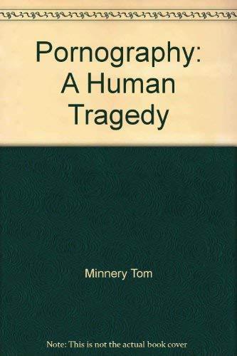 Pornography: A human tragedy: Editor-Tom Minnery