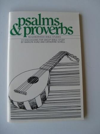 Psalms and Proverbs: 23 Discussions for Group: Marilyn Kunz, Catherine