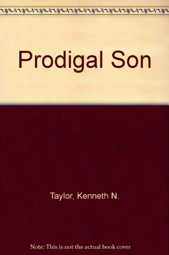 Prodigal Son (My first Bible for tots): Taylor, Kenneth N.