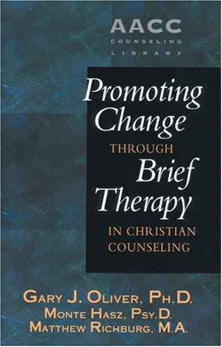 Promoting Change through Brief Therapy in Christian Counseling (AACC Library) (0842350594) by Gary J. Oliver; Matthew Richburg; Monte Hasz