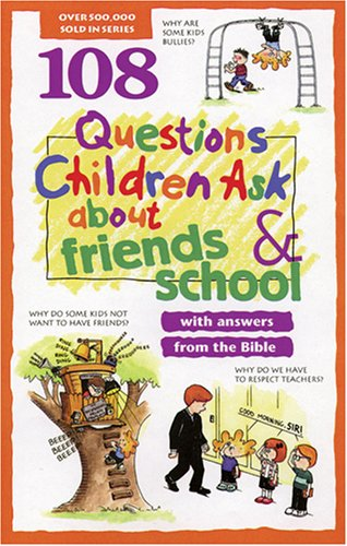 108 Questions Children Ask about Friends and: David Veerman, James