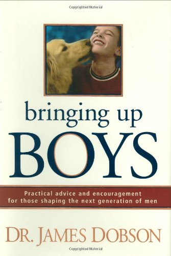 9780842352666: Bringing Up Boys: Practical Advice and Encouragement for Those Shaping the Next Generation of Men