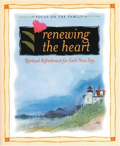 Renewing the Heart: Spiritual Refreshment for Each New Day (0842352937) by Tyndale House Publishers