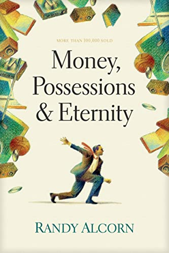 9780842353601: Money, Possessions, and Eternity: A Comprehensive Guide to What the Bible Says about Financial Stewardship, Generosity, Materialism, Retirement, Financial Planning, Gambling, Debt, and More