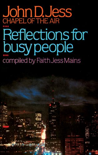 Reflections for Busy People: John D. Jess