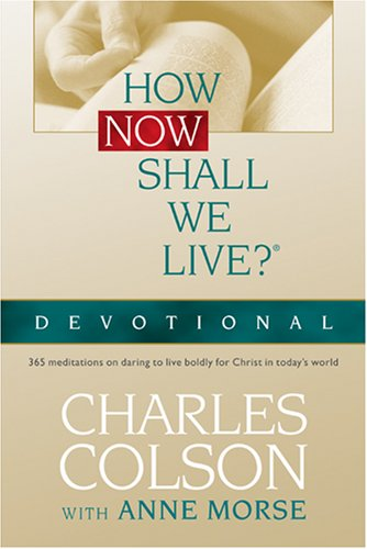 9780842354097: How Now Shall We Live? Devotional (Colson, Charles)