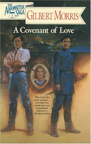 9780842354974: A Covenant of Love (The Appomattox Saga, Book 1)