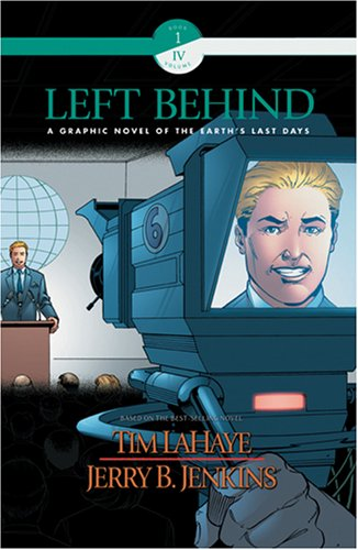Left Behind - A Graphic Novel of the Earth's Last Days: Book 1 Volume 4 (Based on the Best-Sellin...