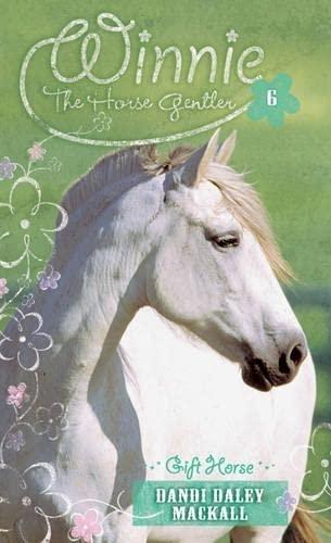 9780842355476: Gift Horse (Winnie the Horse Gentler #6)