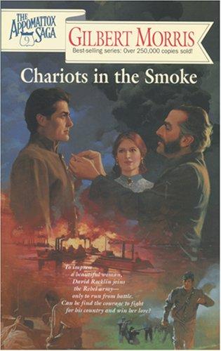 9780842355537: Chariots in the Smoke (The Appomattox Saga, Book 9)