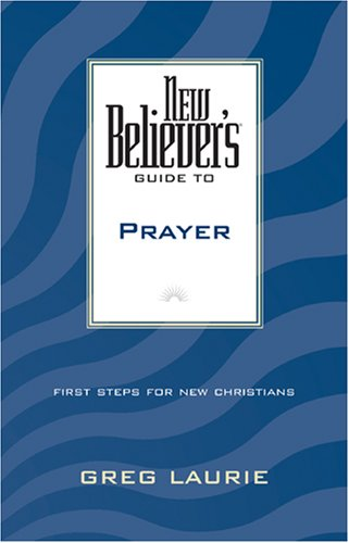 9780842355728: New Believer's Guide to Prayer