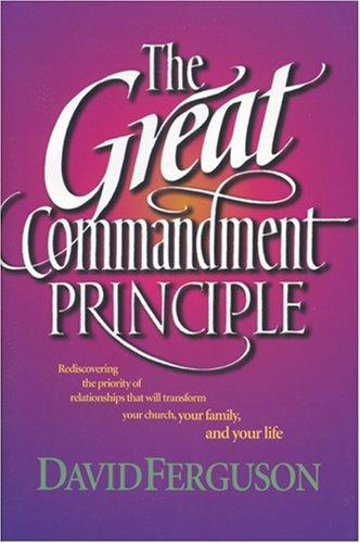 9780842355780: The Great Commandment Principle