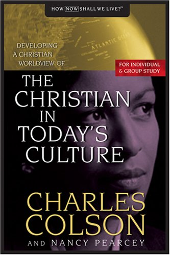 9780842355872: The Christian in Today's Culture: Developing A Christian Worldview (How Now Shall We Live?)
