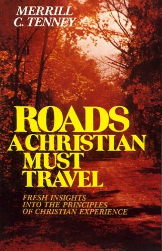 9780842356756: ROADS A CHRISTIAN MUST TRAVEL fresh insights into the principles of Christian experience